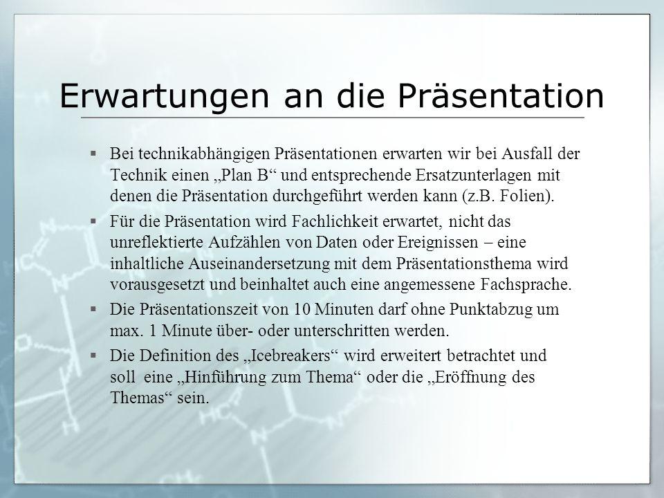 """Erwartungen an die Präsentation  Bei technikabhängigen Präsentationen erwarten wir bei Ausfall der Technik einen """"Plan B"""" und entsprechende Ersatzunt"""