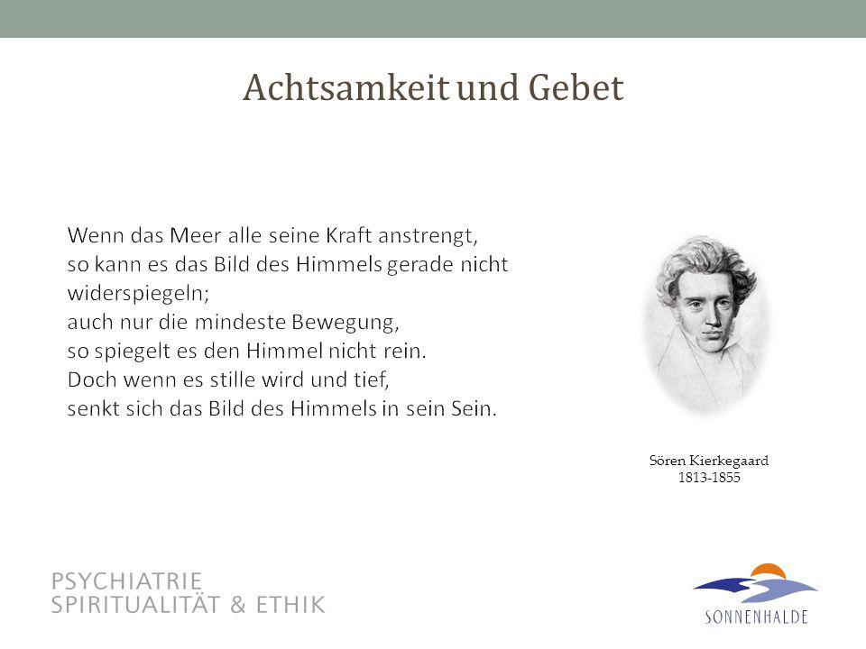 Achtsamkeit und Gebet Sören Kierkegaard 1813-1855