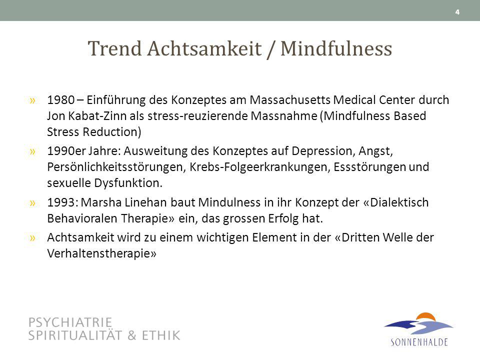 Trend Achtsamkeit / Mindfulness »1980 – Einführung des Konzeptes am Massachusetts Medical Center durch Jon Kabat-Zinn als stress-reuzierende Massnahme