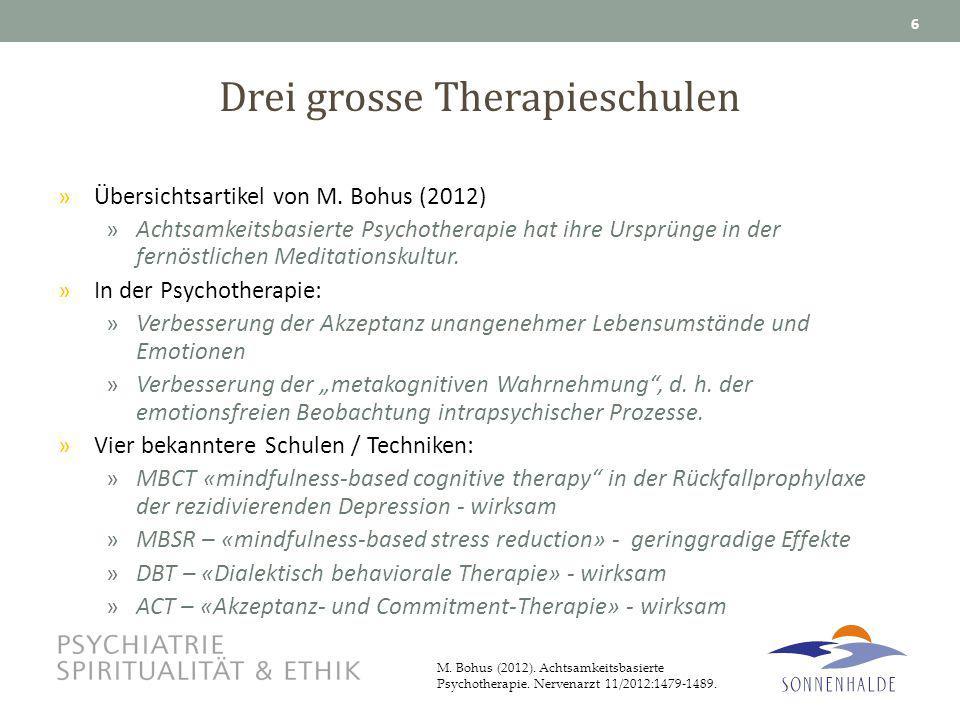 Drei grosse Therapieschulen »Übersichtsartikel von M. Bohus (2012) »Achtsamkeitsbasierte Psychotherapie hat ihre Ursprünge in der fernöstlichen Medita