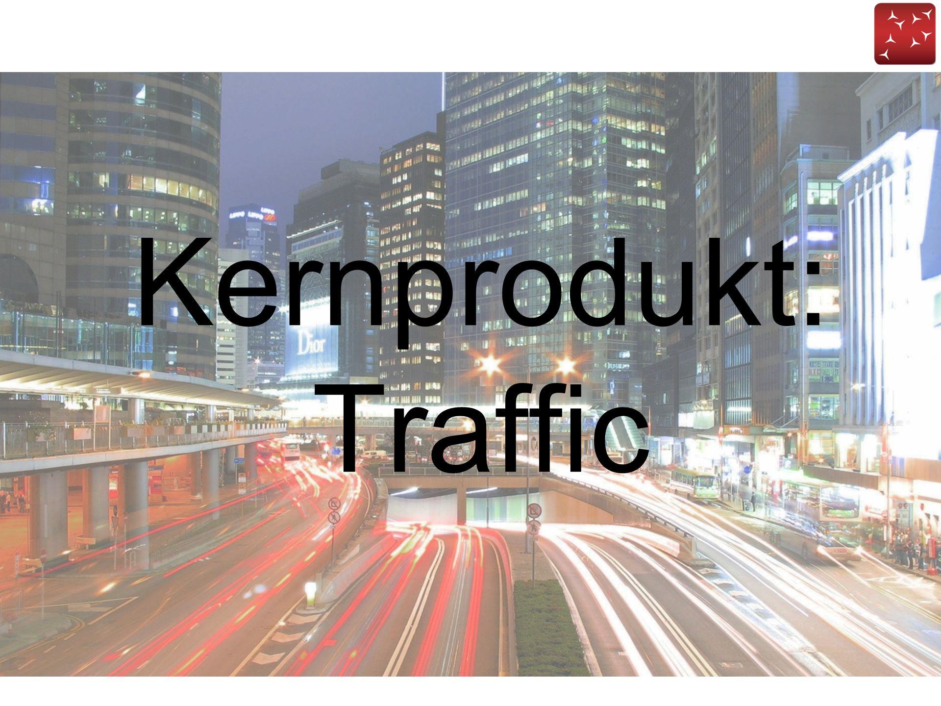 Kernprodukt: Traffic