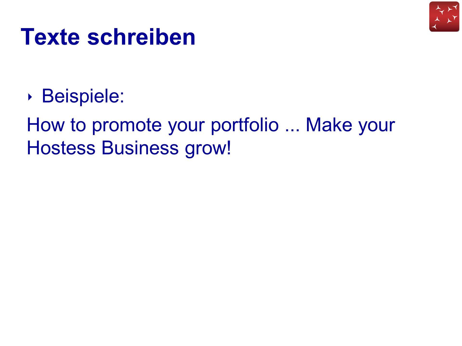 Texte schreiben ‣ Beispiele: How to promote your portfolio... Make your Hostess Business grow!