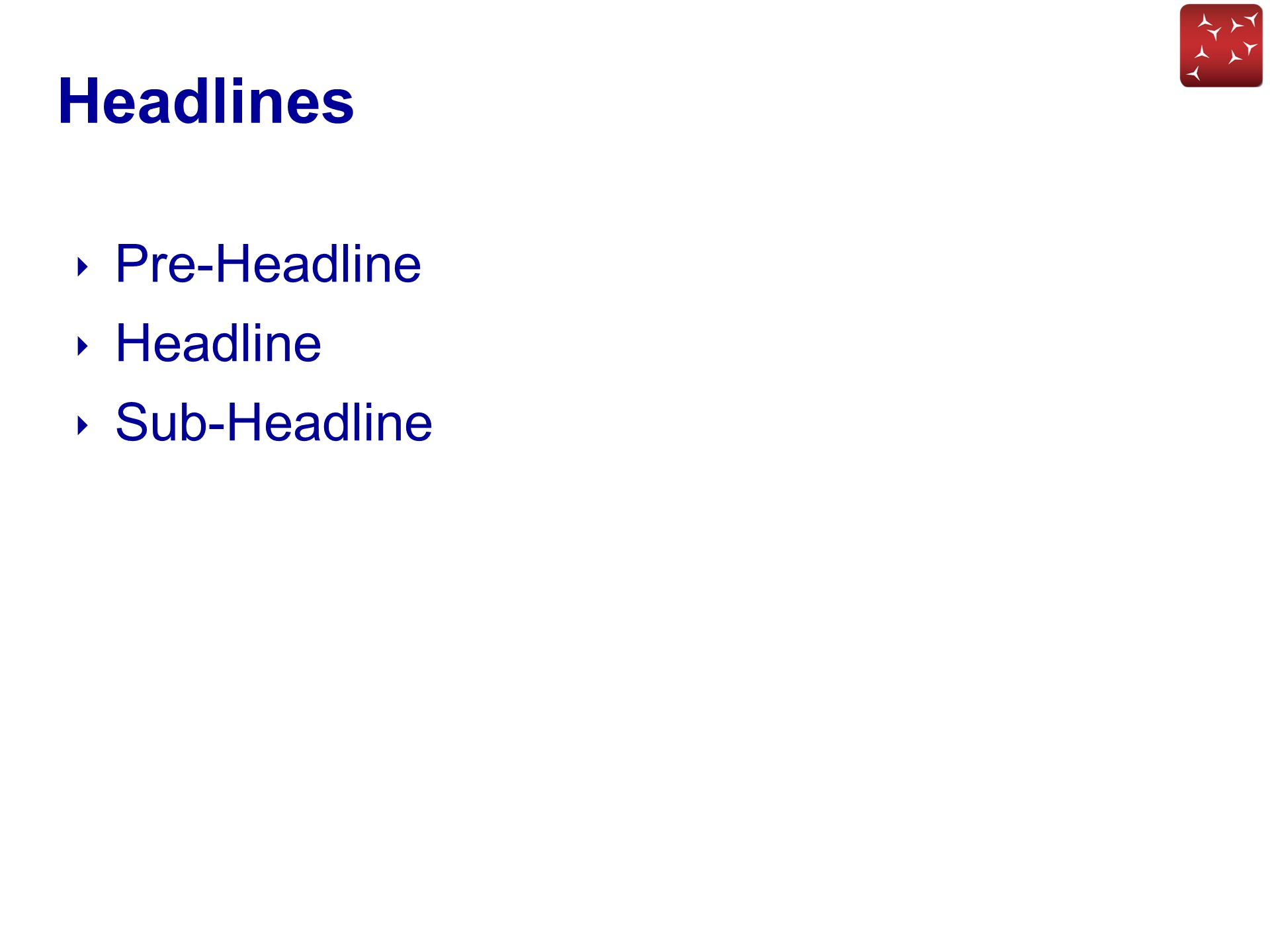 Headlines ‣ Pre-Headline ‣ Headline ‣ Sub-Headline