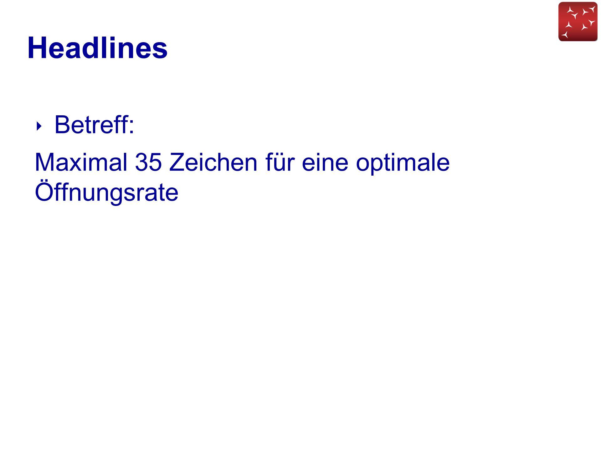 Headlines ‣ Betreff: Maximal 35 Zeichen für eine optimale Öffnungsrate