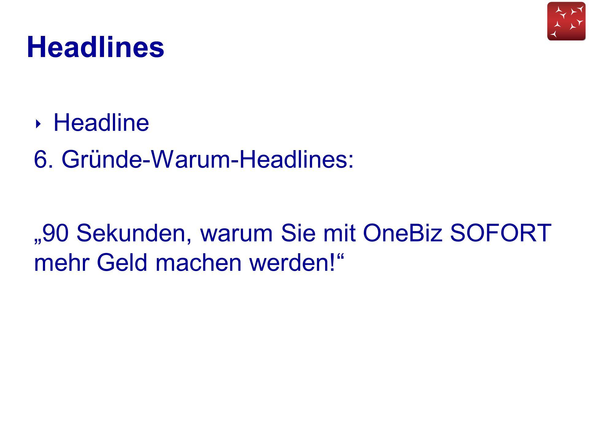 """Headlines ‣ Headline 6. Gründe-Warum-Headlines: """"90 Sekunden, warum Sie mit OneBiz SOFORT mehr Geld machen werden!"""""""