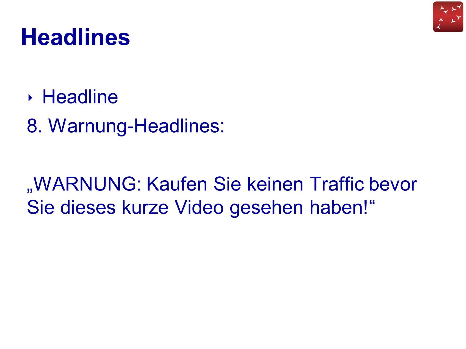 """Headlines ‣ Headline 8. Warnung-Headlines: """"WARNUNG: Kaufen Sie keinen Traffic bevor Sie dieses kurze Video gesehen haben!"""""""