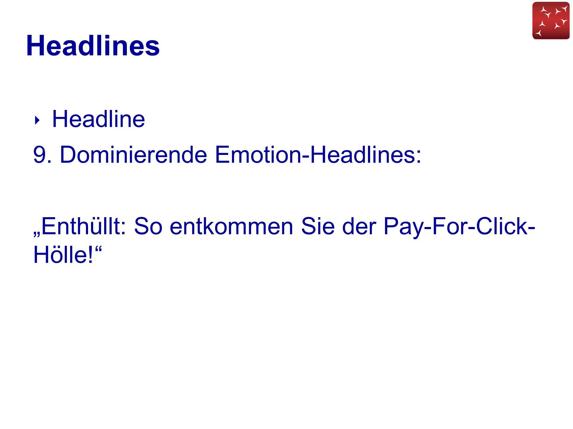 """Headlines ‣ Headline 9. Dominierende Emotion-Headlines: """"Enthüllt: So entkommen Sie der Pay-For-Click- Hölle!"""""""
