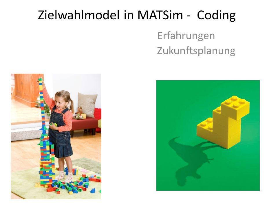 Zielwahlmodel in MATSim - Coding Erfahrungen Zukunftsplanung
