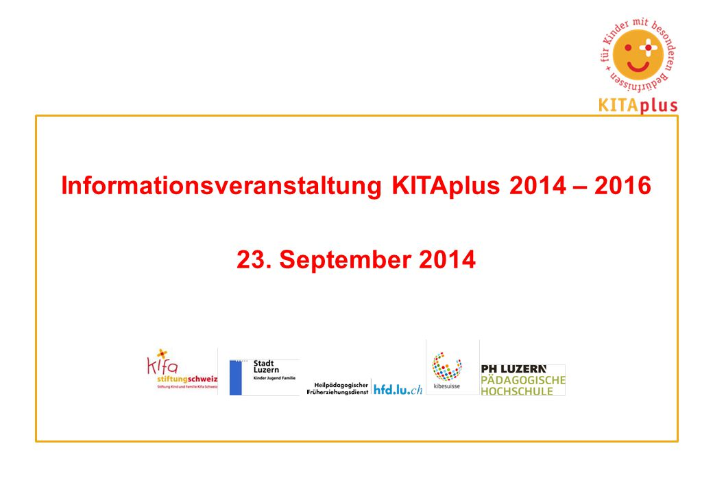 Informationsveranstaltung KITAplus 2014 – 2016 23. September 2014