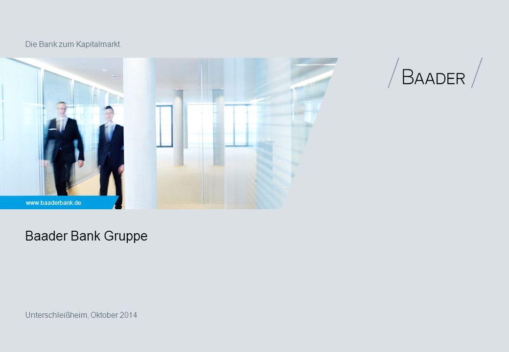 Fokussierter Broker für die DACH-Region  Nischen-Player mit globalen Investorenkontakten  Top Extel Auszeichnungen 2014 unterstreichen die Kompetenz der Baader Bank:  Small & Mid Cap Trading Deutschland: Nr.