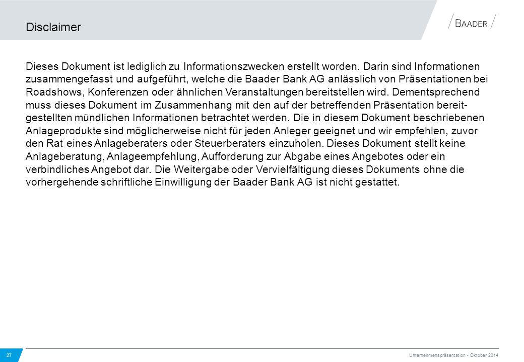Disclaimer Dieses Dokument ist lediglich zu Informationszwecken erstellt worden. Darin sind Informationen zusammengefasst und aufgeführt, welche die B