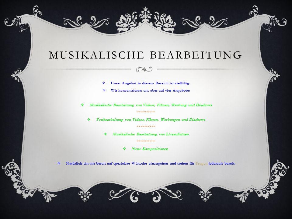 UNSERE PHILOSOPHIE Unser Interesse ist es den Zuhörern und Kunden ein Höchstmaß an musikalischer Qualität zu bieten.
