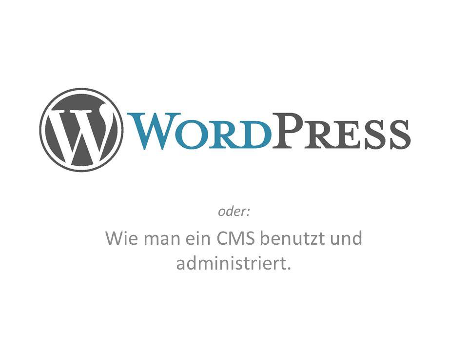 Wordpress 4.0 oder: Wie man ein CMS benutzt und administriert.