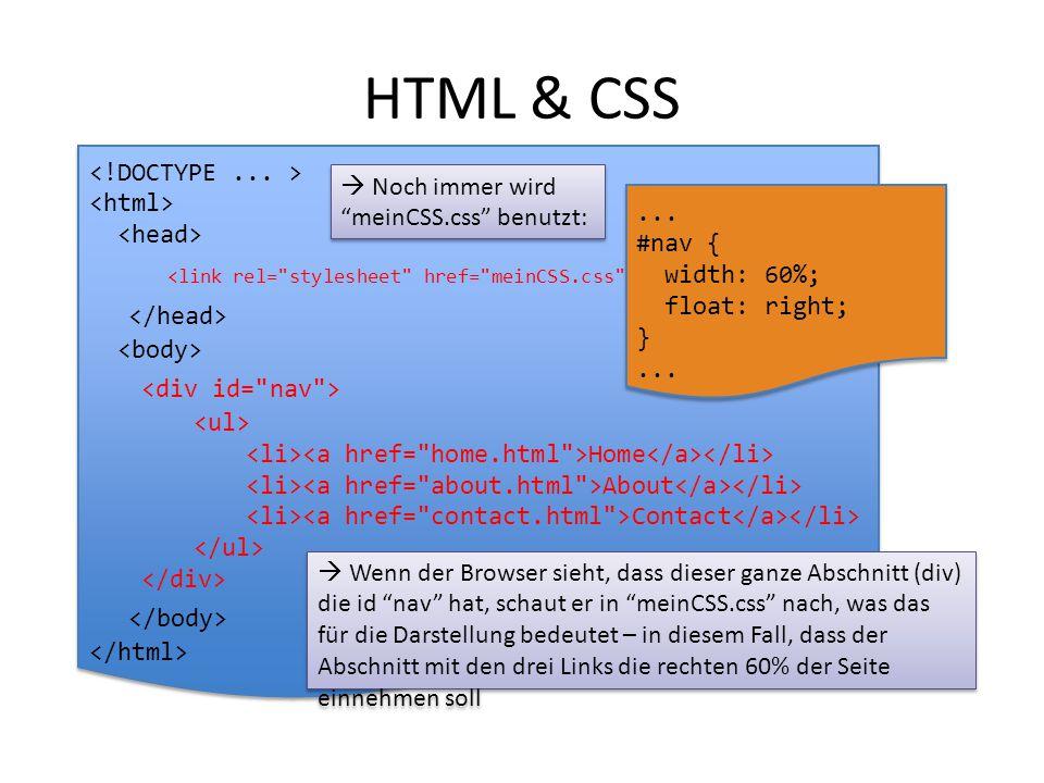 "HTML & CSS Home About Contact Home About Contact  Noch immer wird ""meinCSS.css"" benutzt:  Wenn der Browser sieht, dass dieser ganze Abschnitt (div)"
