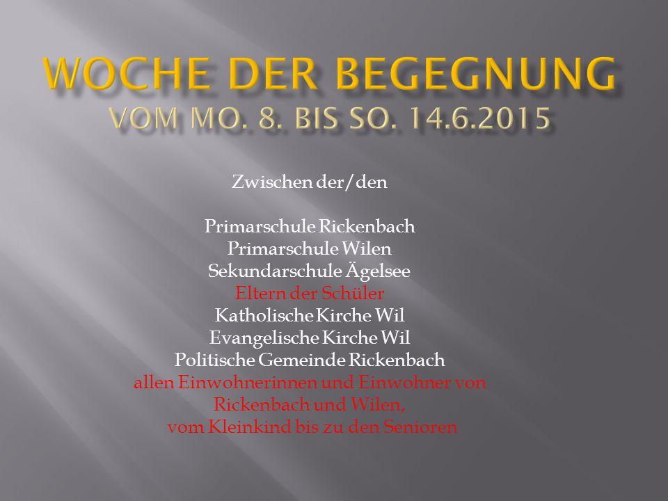 Zwischen der/den Primarschule Rickenbach Primarschule Wilen Sekundarschule Ägelsee Eltern der Schüler Katholische Kirche Wil Evangelische Kirche Wil Politische Gemeinde Rickenbach allen Einwohnerinnen und Einwohner von Rickenbach und Wilen, vom Kleinkind bis zu den Senioren