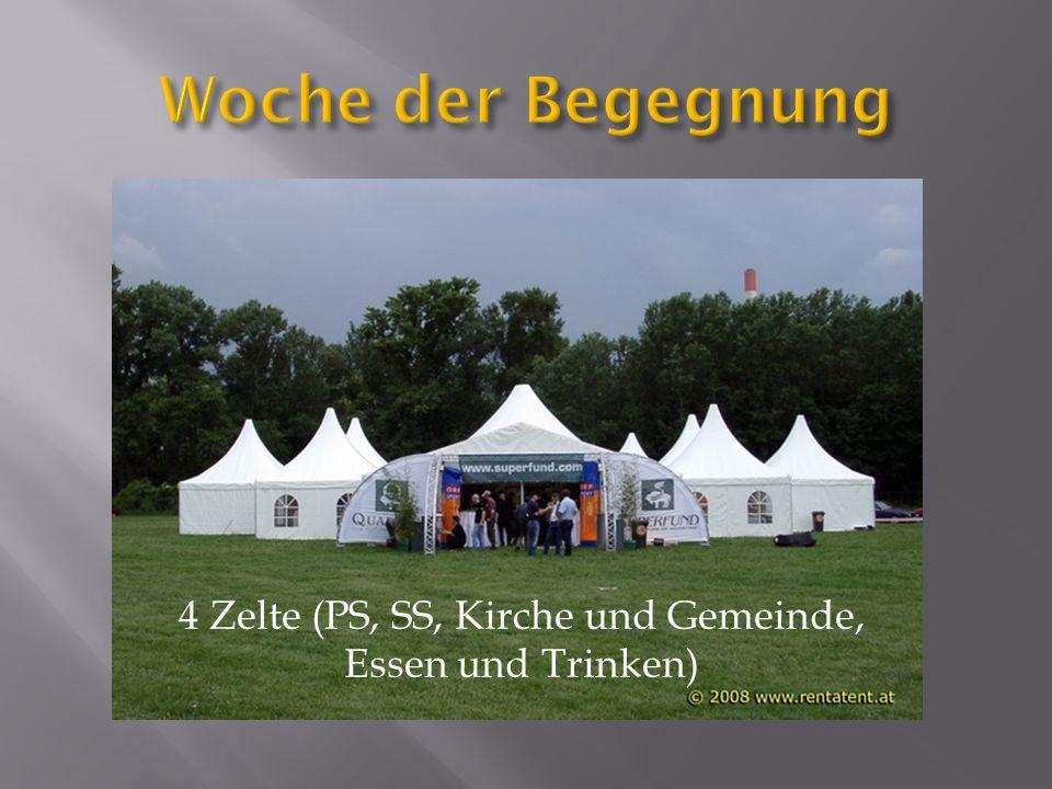4 Zelte (PS, SS, Kirche und Gemeinde, Essen und Trinken)