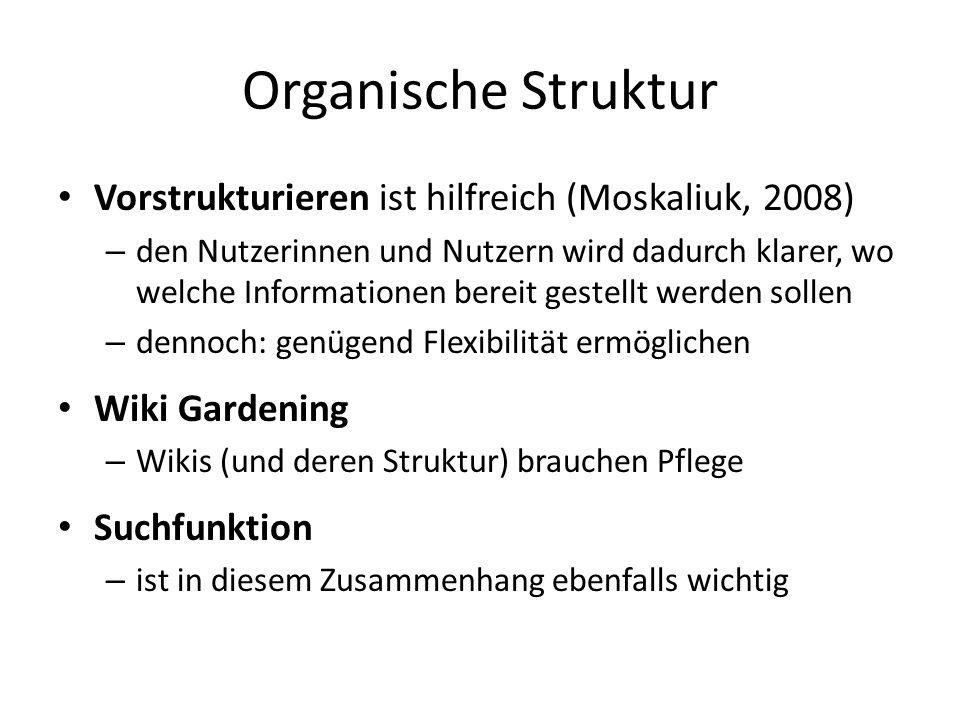 Organische Struktur Vorstrukturieren ist hilfreich (Moskaliuk, 2008) – den Nutzerinnen und Nutzern wird dadurch klarer, wo welche Informationen bereit