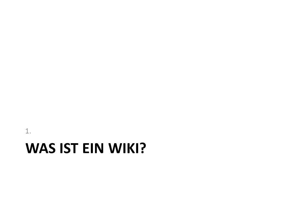 WAS IST EIN WIKI? 1.
