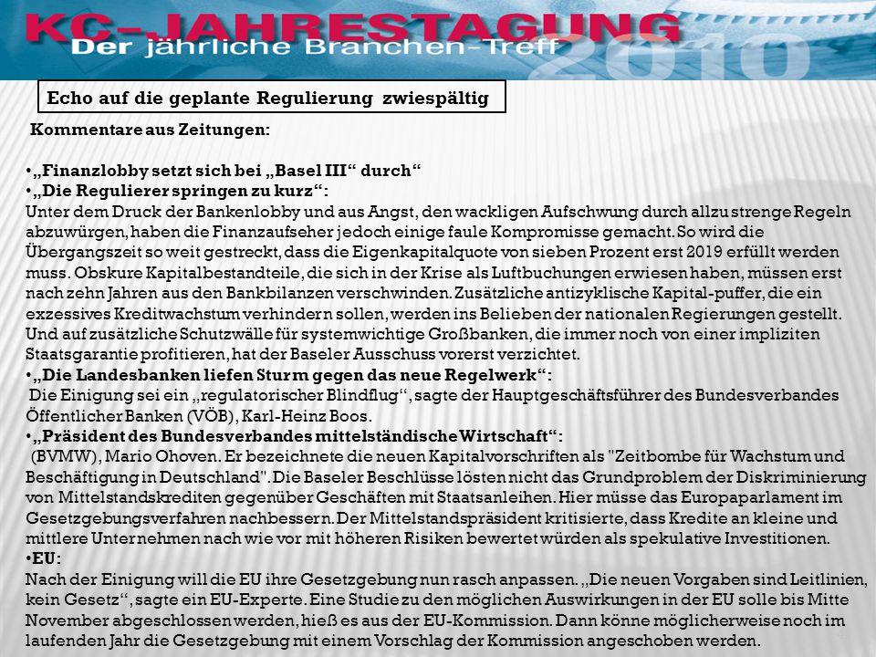 """41 Echo auf die geplante Regulierung zwiespältig Kommentare aus Zeitungen: """"Finanzlobby setzt sich bei """"Basel III"""" durch"""" """"Die Regulierer springen zu"""