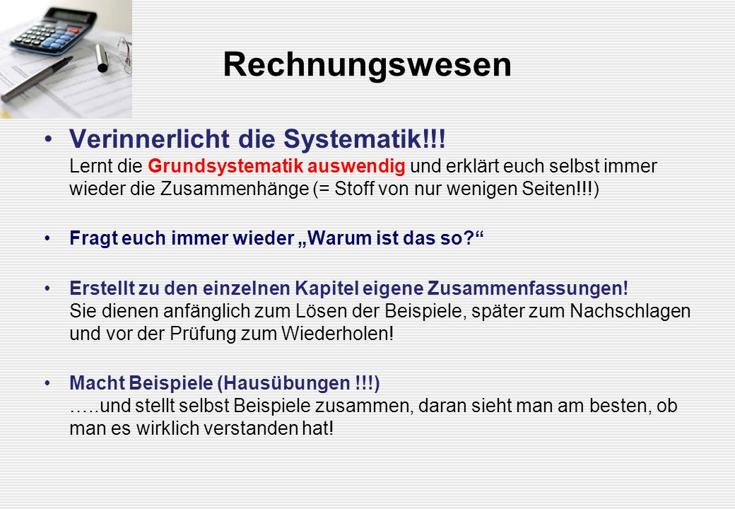 Rechnungswesen Verinnerlicht die Systematik!!.