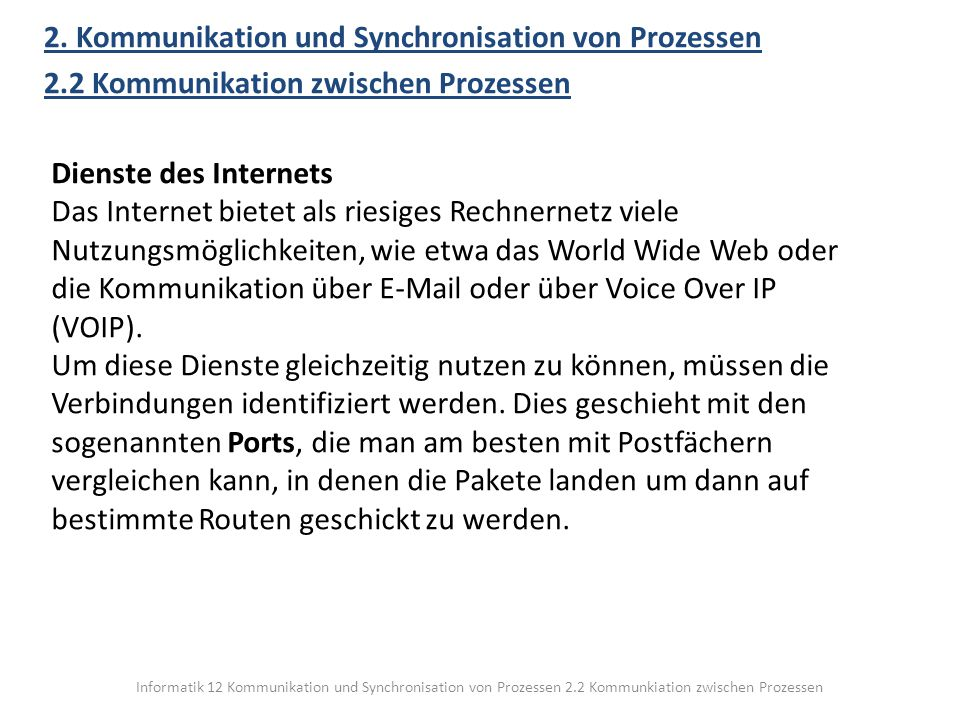 Informatik 12 Kommunikation und Synchronisation von Prozessen 2.2 Kommunkiation zwischen Prozessen 2. Kommunikation und Synchronisation von Prozessen