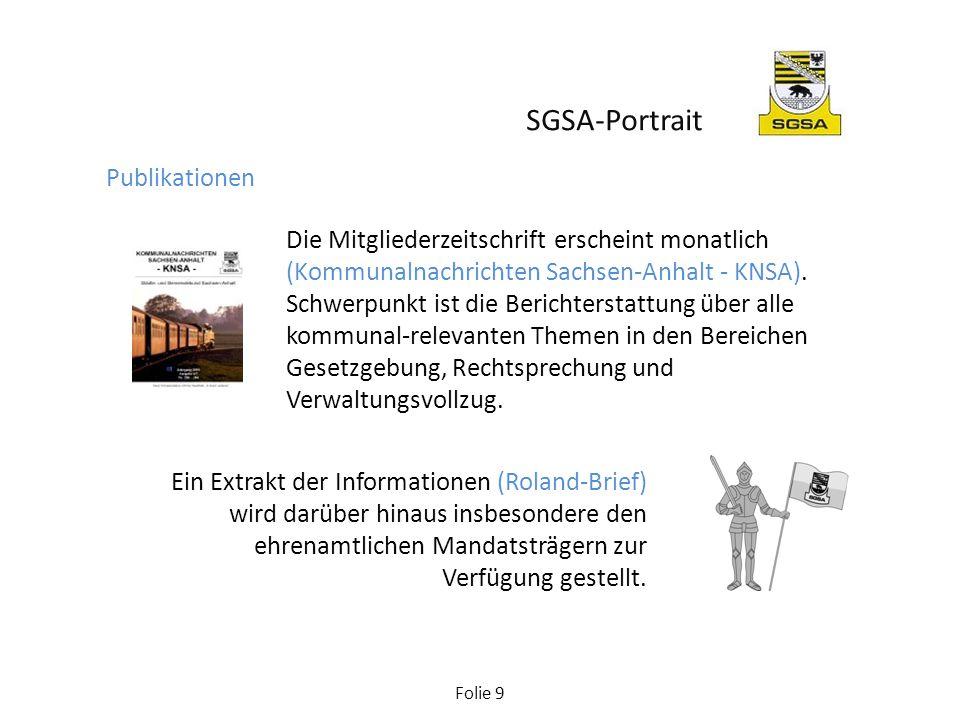 Folie 10 www.komsanet.de Das Portal der Kommunen in Sachsen-Anhalt Gemeinsam mit dem Landkreistag Sachsen-Anhalt stellt der SGSA Informationen für die Internetöffentlichkeit und in seinem Intranet für die Mitgliedschaft bereit.
