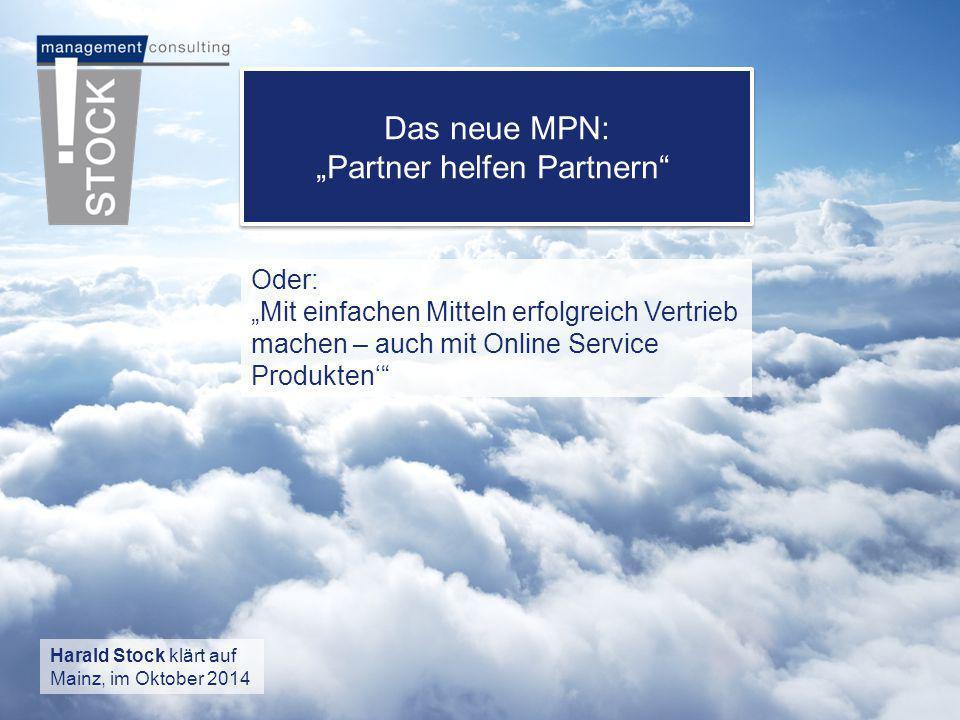 """im Oktober 2014© 2014 STOCK management consulting 1 Oder: """"Mit einfachen Mitteln erfolgreich Vertrieb machen – auch mit Online Service Produkten'"""" Har"""