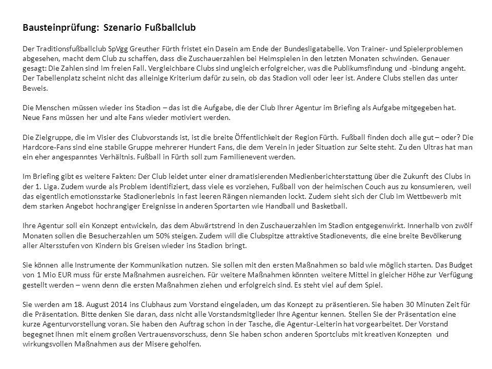 Bausteinprüfung: Szenario Fußballclub Der Traditionsfußballclub SpVgg Greuther Fürth fristet ein Dasein am Ende der Bundesligatabelle.