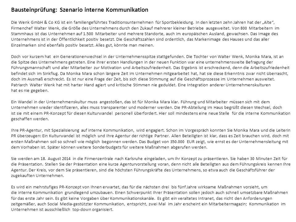 Bausteinprüfung: Szenario interne Kommunikation Die Wenk GmbH & Co KG ist ein familiengeführtes Traditionsunternehmen für Sportbekleidung.