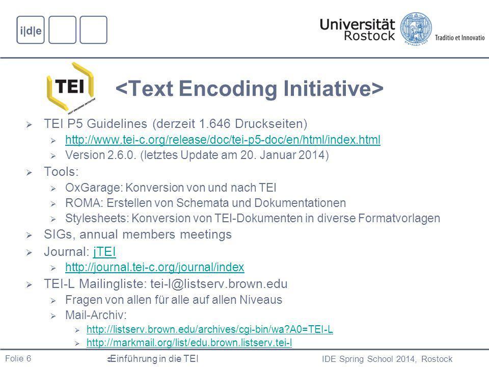 IDE Spring School 2014, Rostock  Einführung in die TEI Folie 7 Aufgabe  Konvertiere mittels OxGarage ein Word-Dokument deiner Wahl nach TEI P5.