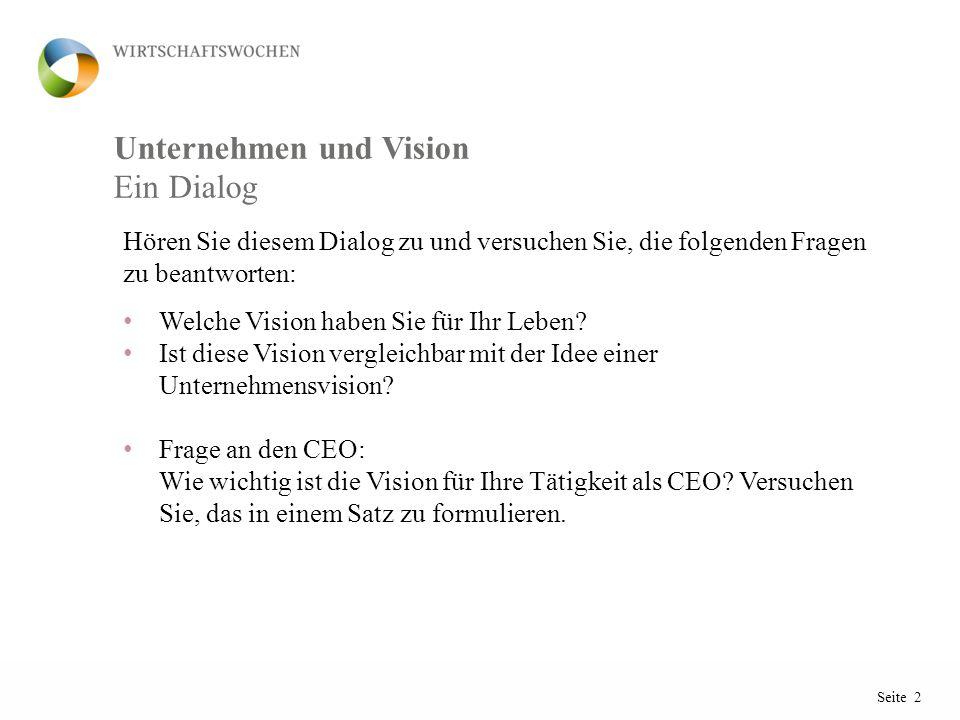 Seite 2 Unternehmen und Vision Ein Dialog Hören Sie diesem Dialog zu und versuchen Sie, die folgenden Fragen zu beantworten: Welche Vision haben Sie für Ihr Leben.