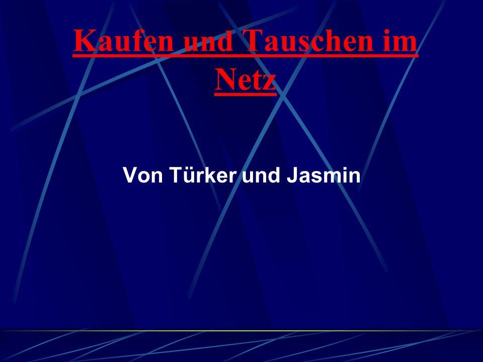 Kaufen und Tauschen im Netz Von Türker und Jasmin