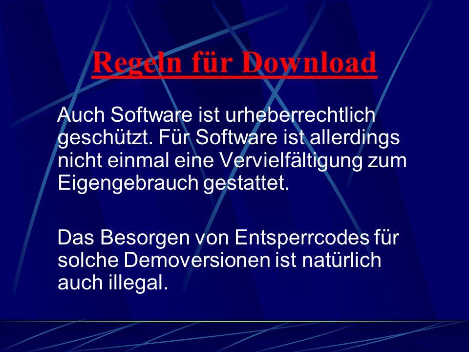 Regeln für Download Auch Software ist urheberrechtlich geschützt.