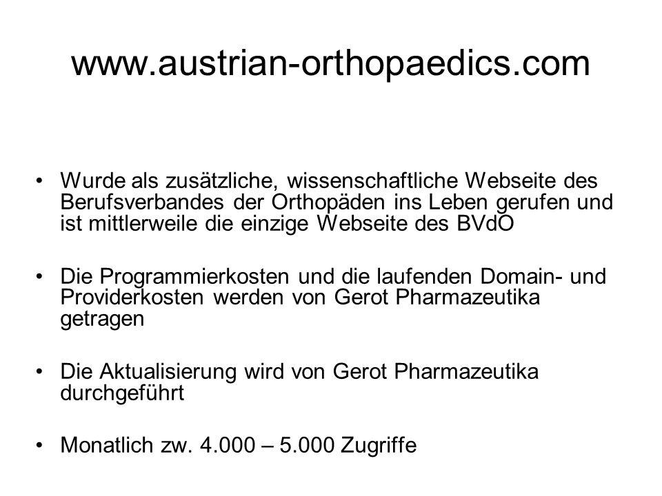 www.austrian-orthopaedics.com Wurde als zusätzliche, wissenschaftliche Webseite des Berufsverbandes der Orthopäden ins Leben gerufen und ist mittlerwe
