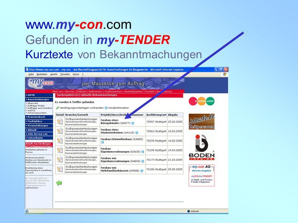my-con AG 28.02.2005 www.my-con.com Gefunden in my-TENDER Kurztexte von Bekanntmachungen