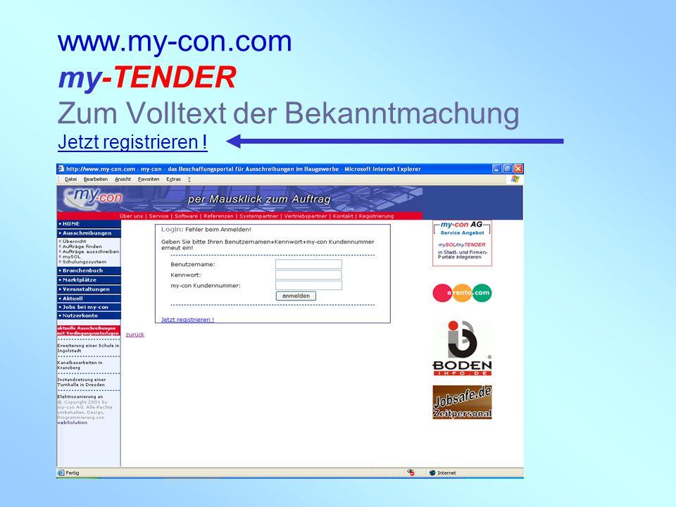 my-con AG 28.02.2005 www.my-con.com my-TENDER Zum Volltext der Bekanntmachung Jetzt registrieren !