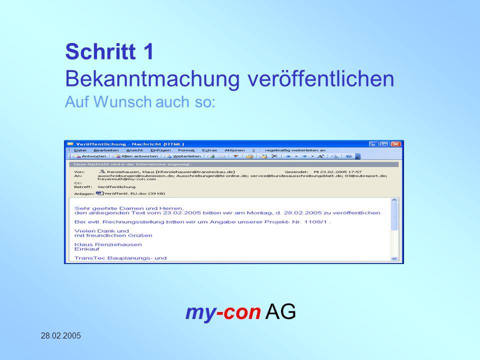 my-con AG 28.02.2005 Schritt 1 Bekanntmachung veröffentlichen Auf Wunsch auch so:
