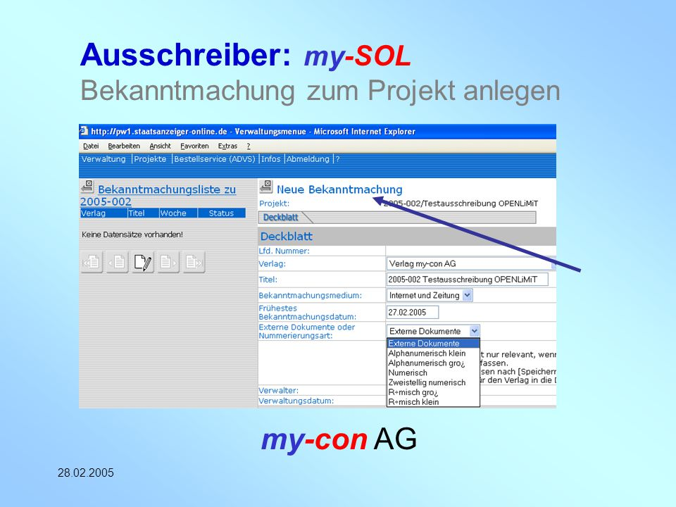 my-con AG 28.02.2005 Ausschreiber: my-SOL Bekanntmachung zum Projekt anlegen
