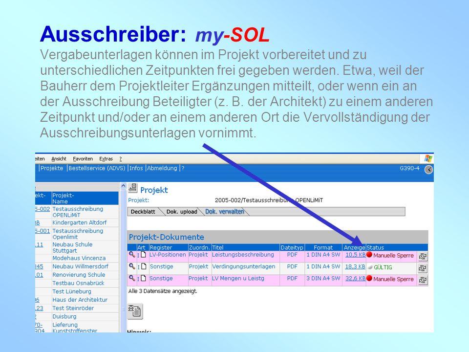 my-con AG 28.02.2005 Ausschreiber: my-SOL Vergabeunterlagen können im Projekt vorbereitet und zu unterschiedlichen Zeitpunkten frei gegeben werden. Et