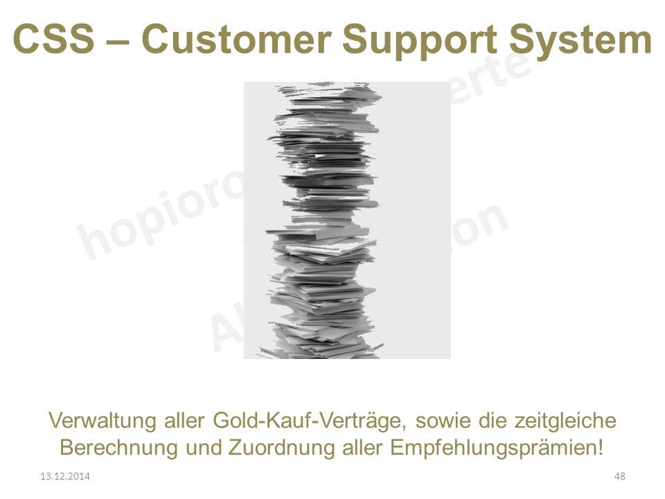CSS – Customer Support System Verwaltung aller Gold-Kauf-Verträge, sowie die zeitgleiche Berechnung und Zuordnung aller Empfehlungsprämien.