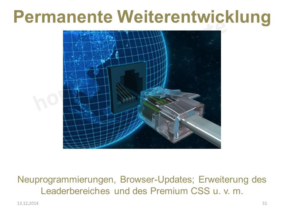 Permanente Weiterentwicklung Neuprogrammierungen, Browser-Updates; Erweiterung des Leaderbereiches und des Premium CSS u.