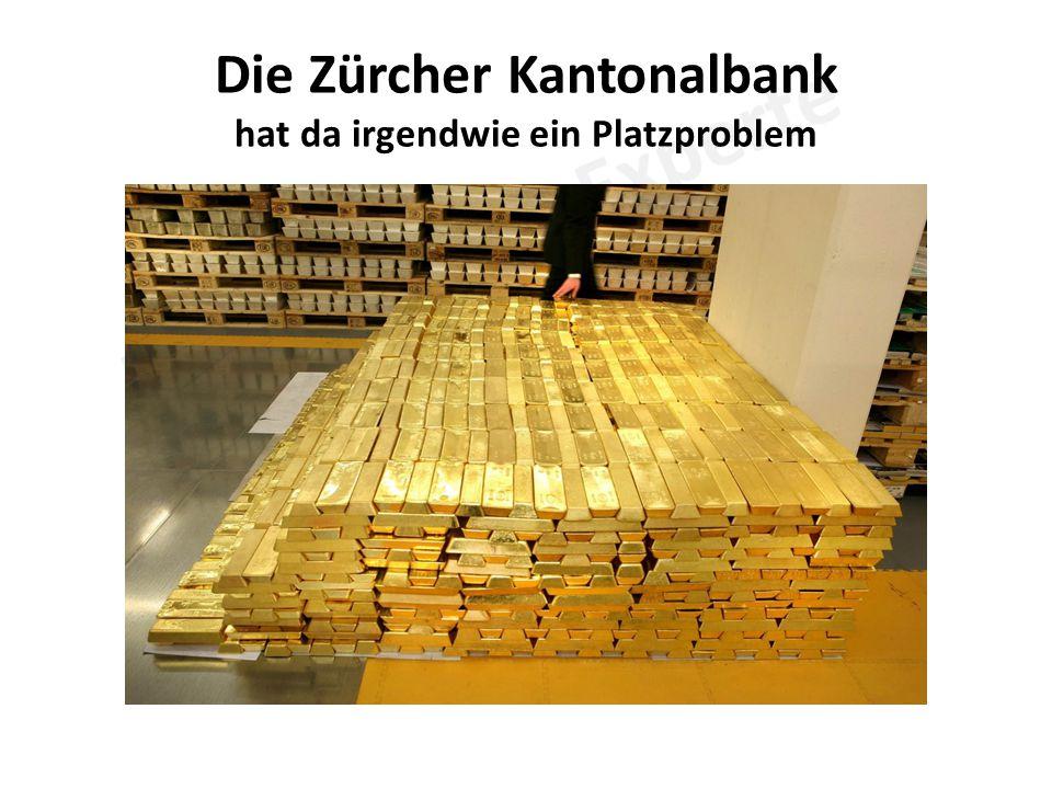 Die Zürcher Kantonalbank hat da irgendwie ein Platzproblem