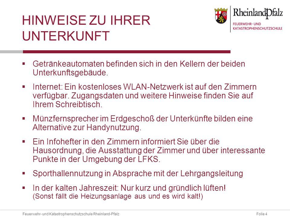 Folie 4Feuerwehr- und Katastrophenschutzschule Rheinland-Pfalz HINWEISE ZU IHRER UNTERKUNFT  Getränkeautomaten befinden sich in den Kellern der beide