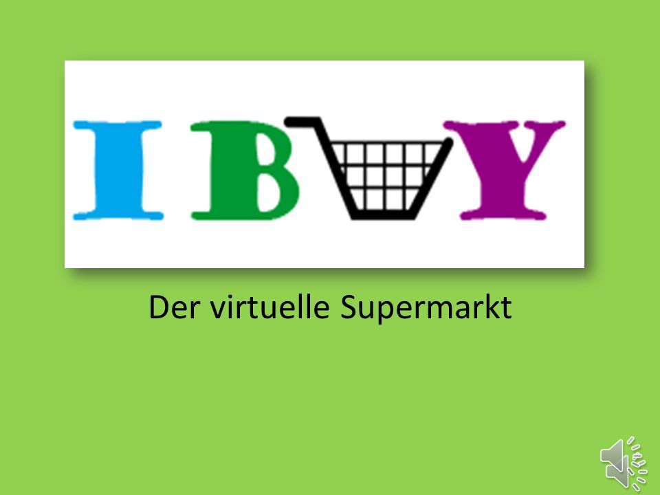 Der virtuelle Supermarkt