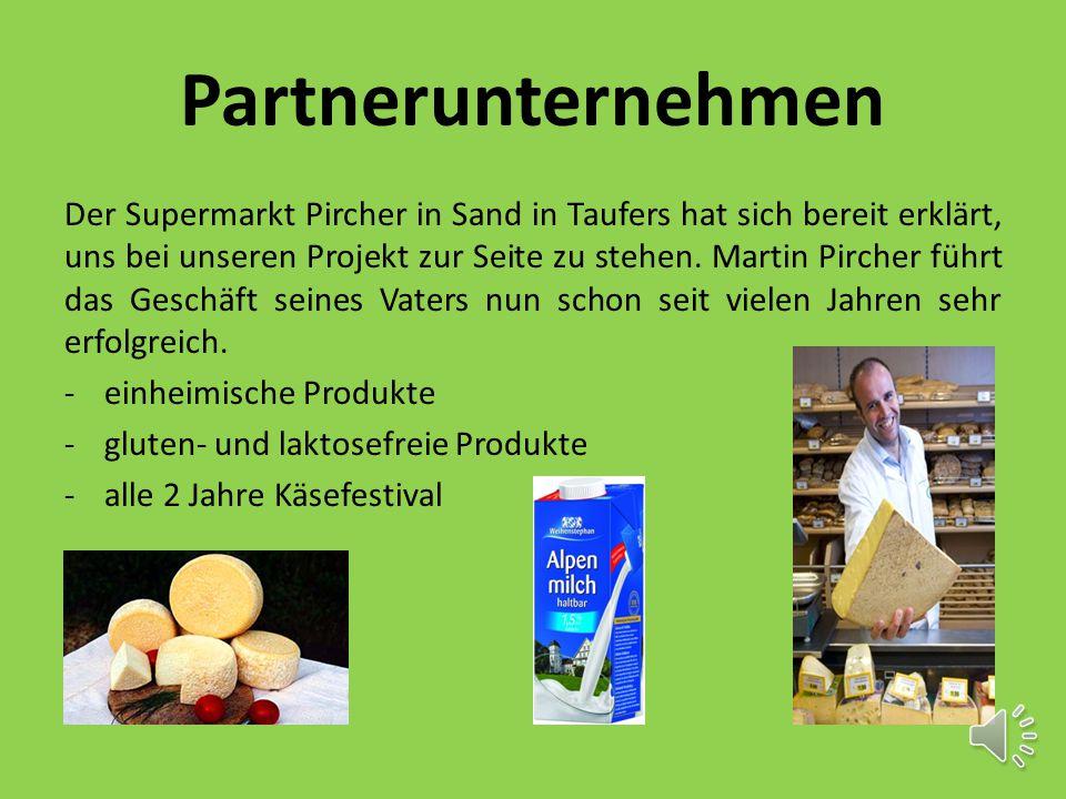 Partnerunternehmen Der Supermarkt Pircher in Sand in Taufers hat sich bereit erklärt, uns bei unseren Projekt zur Seite zu stehen.