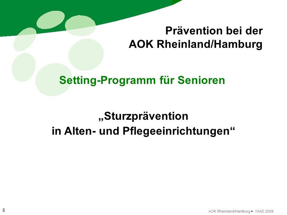 """5 AOK Rheinland/Hamburg  WIAD 2009 Setting-Programm für Senioren Prävention bei der AOK Rheinland/Hamburg """"Sturzprävention in Alten- und Pflegeeinric"""