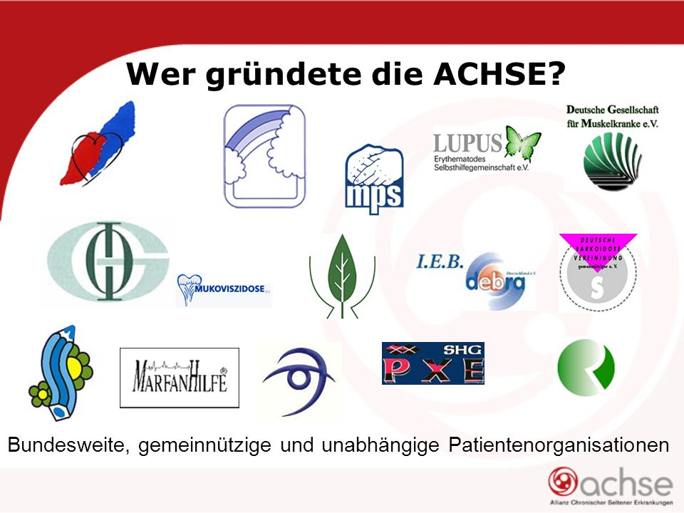 Wer gründete die ACHSE ? Bundesweite, gemeinnützige und unabhängige Patientenorganisationen
