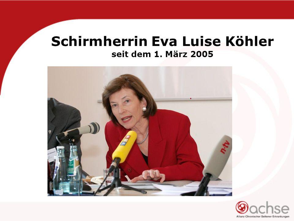 Schirmherrin Eva Luise Köhler seit dem 1. März 2005.