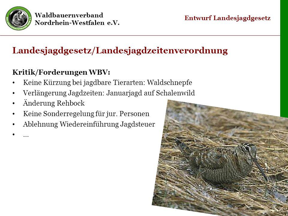 Waldbauernverband Nordrhein-Westfalen e.V. © Waldbauernverband 2011 7 Entwurf Landesjagdgesetz Landesjagdgesetz/Landesjagdzeitenverordnung Kritik/Ford
