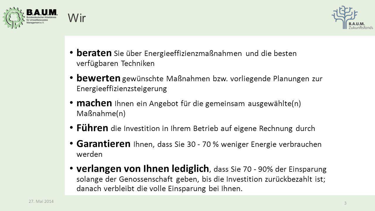 3 27. Mai 2014 3 beraten Sie über Energieeffizienzmaßnahmen und die besten verfügbaren Techniken bewerten gewünschte Maßnahmen bzw. vorliegende Planun
